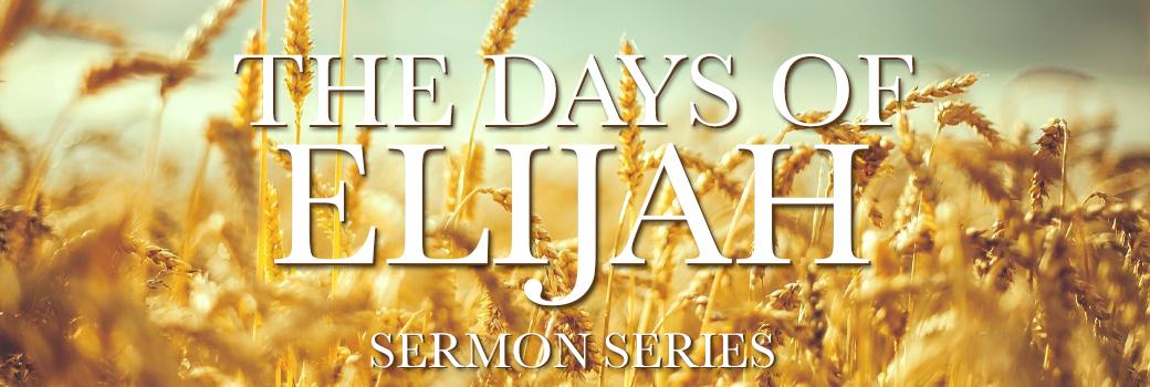 The Days of Elijah Sermon Series